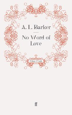 No Word of Love by A. L. Barker