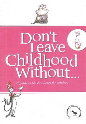 Don't Leave Childhood without...: A Guide to the Best Books for Children by Specialist Children's Booksellers