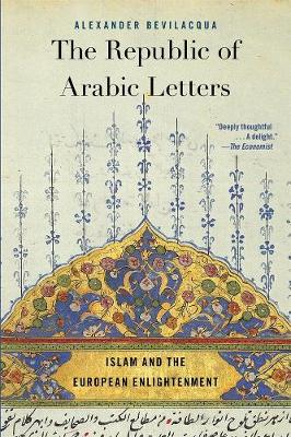 The Republic of Arabic Letters: Islam and the European Enlightenment book