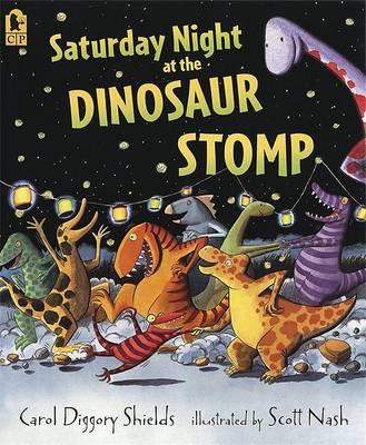 Saturday Night at the Dinosaur Stomp by Carol Diggory Shields