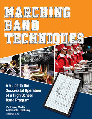 Marching Band Techniques by M Gregory Martin