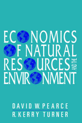 Economics of Natural Resources and the Environment by David W. Pearce