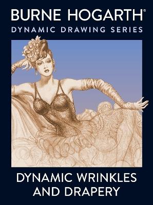 Dynamic Wrinkles And Drapery by Burne Hogarth