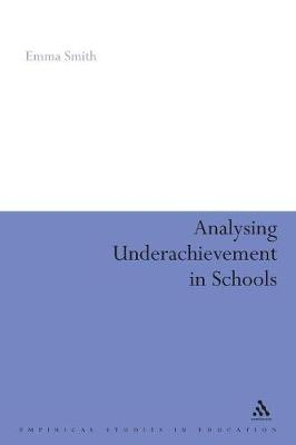 Analysing Underachievement in Schools by Emma Smith