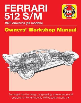 Ferrari 512 S/M Manual by Glen Smale