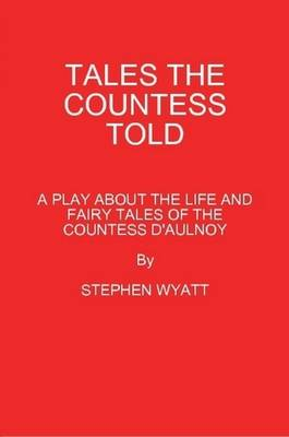 Tales the Countess Told by STEPHEN WYATT