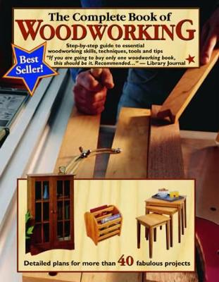 The Complete Book of Woodworking by Landauer Pub