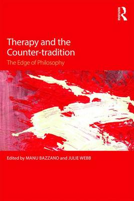 Therapy and the Counter-tradition: The Edge of Philosophy by Manu Bazzano
