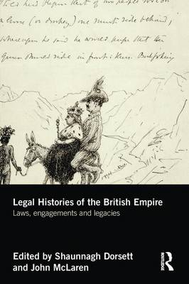 Legal Histories of the British Empire by Shaunnagh Dorsett
