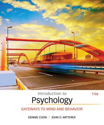 Introduction to Psychology: Gateways to Mind and Behavior by Dennis Coon
