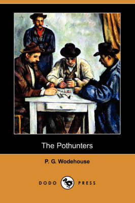 The Pothunters (Dodo Press) by P G Wodehouse