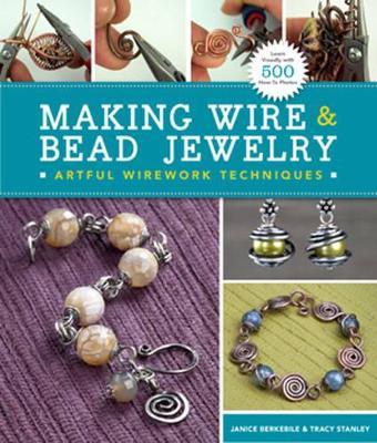 Making Wire & Bead Jewelry by Janice Berkebile