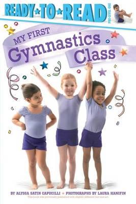 My First Gymnastics Class by Alyssa Satin Capucilli