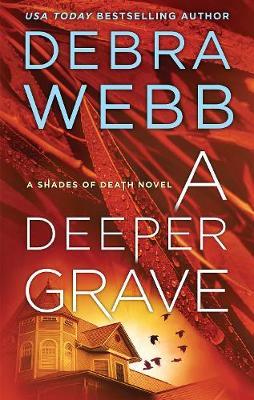 A DEEPER GRAVE by Debra Webb