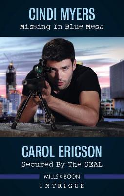 Missing in Blue Mesa/Secured By The Seal by Carol Ericson
