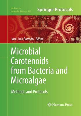Microbial Carotenoids from Bacteria and Microalgae by Jose-Luis Barredo