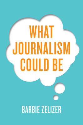 What Journalism Could Be book