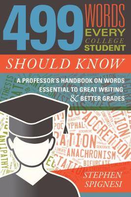499 Words Every College Student Should Know by Stephen Spignesi