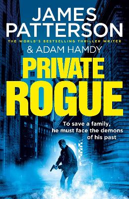 Private Rogue: (Private 16) by James Patterson