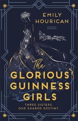 The Glorious Guinness Girls by Emily Hourican