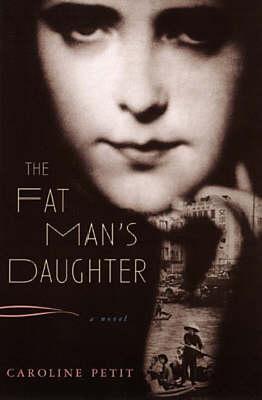 The Fat Man's Daughter by Caroline Petit