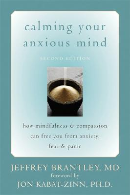Calming Your Anxious Mind by Jeffrey Brantley