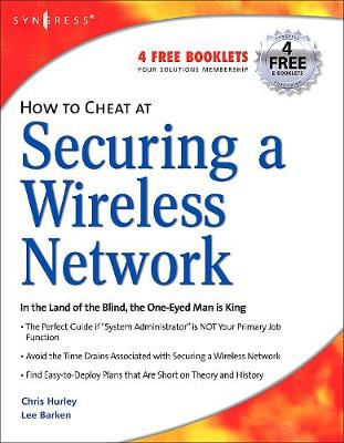 How to Cheat at Securing a Wireless Network by Chris Hurley