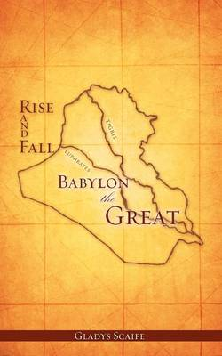 Babylon the Great Rise and Fall book