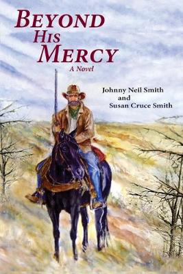 Beyond His Mercy by Johnny Neil Smith