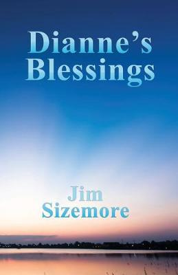 Dianne's Blessings by Jim Sizemore