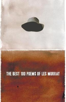 The Best 100 Poems of Les Murray by Les Murray
