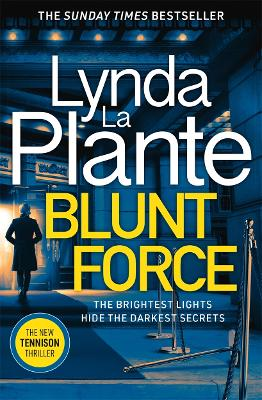 Blunt Force: The Sunday Times bestselling crime thriller by Lynda La Plante