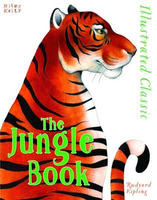 Illustrated Classic: Jungle Book by Rudyard Kipling