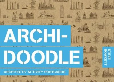 Archidoodle: Architects' Activity Postcards by Steve Bowkett