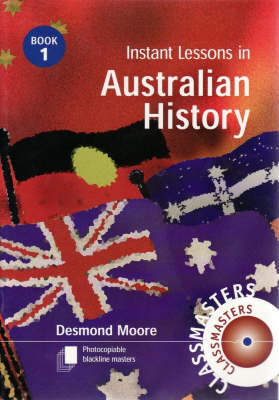 Instant Lessons in Australian History, Book 1 by Desmond Moore