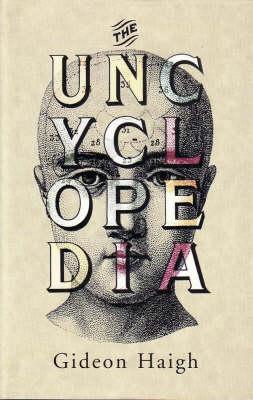 Uncyclopedia by Gideon Haigh