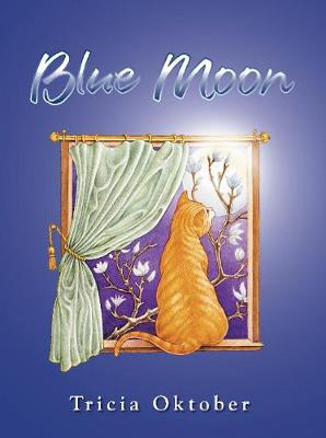 Blue Moon by Tricia Oktober