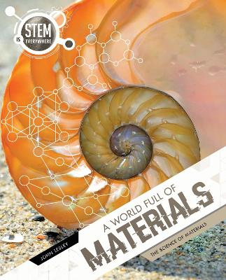 A World Full of Materials: The Science of Materials by John Lesley