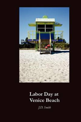 Labor Day at Venice Beach by J D Smith