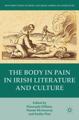 Body in Pain in Irish Literature and Culture by Emilie Pine