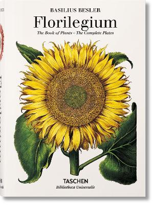Basilius Besler's Florilegium: The Book of Plants by Klaus Walter Littger