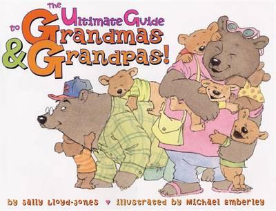 The Ultimate Guide to Grandmas and Grandpas by Sally Lloyd-Jones