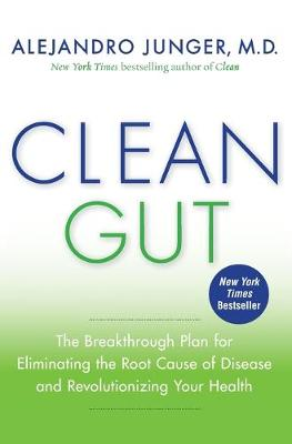 Clean Gut by Alejandro Junger