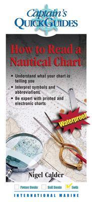 How To Read a Nautical Chart: A Captain's Quick Guide by Nigel Calder