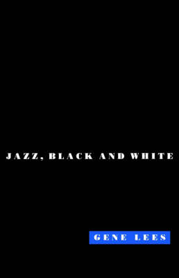 Cats of Any Color: Jazz Black and White by Gene Lees