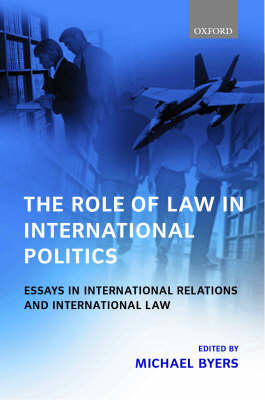 Role of Law in International Politics by Michael Byers
