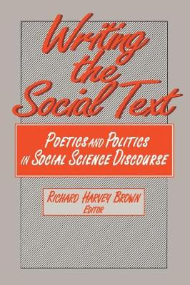 Writing the Social Text by Richard Harvey Brown