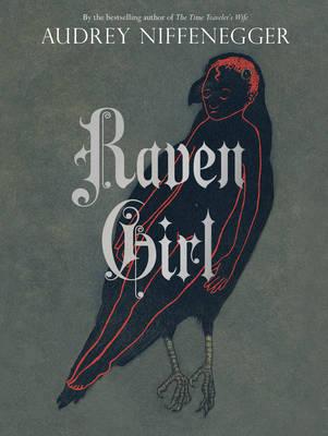 Raven Girl by Audrey Niffenegger
