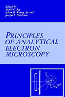 Principles of Analytical Electron Microscopy by Joseph Goldstein