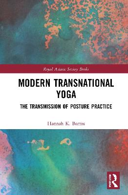 Modern Transnational Yoga: The Transmission of Posture Practice book
